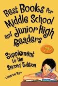 Best Books for Middle School and Junior High Readers, Grades 6-9 : Supplement to the Second ...