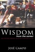 Wisdom from the Corner: Inspirational Stories Building Champions in Life - Jose Campo - Pape...