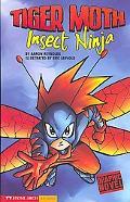 Tiger Moth, Insect Ninja