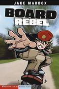 Board Rebel (Jake Maddox Sports Stories)