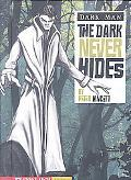 Dark Never Hides