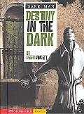 Destiny in the Dark