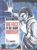 Face in the Dark Mirror