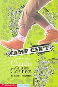 Camp Can't The Complicated Life of Claudia Cristina Cortez