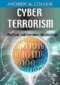 Cyber Terrorism Political And Economic Implications