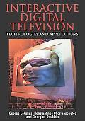 Interactive Digital Television Technologies and Applications