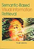 Semantic-Based Visual Information Retrieval