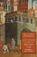 Letters on Familiar Matters (Rerum Familiarium Libri): Books I-VIII
