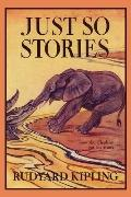 Just So Stories, Illustrated Edition (Yesterday's Classics)