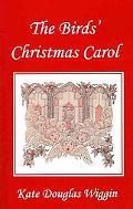 The Birds' Christmas Carol, Illustrated Edition (Yesterday's Classics)