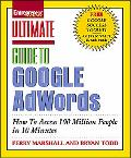 Ultimate Guide to Google AdWords How to Access 100 Million People in 10 Minutes