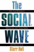Social Wave:   Why Your Business is Wiping Out with Social Media and How to Fix It