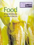 Food: Ethical Debates on What We Eat