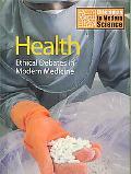 Health: Ethical Debates in Modern Medicine