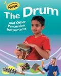 The Drum and Other Percussion Instruments (Let's Make Music)