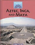 Aztec, Inca and Maya