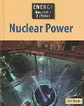 Nuclear Power (Energy Now and in the Future)