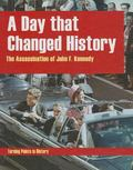 Day That Changed History : The Assassination of John F Kennedy