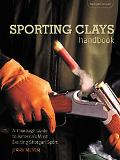 Sporting Clays Handbook A Thorough and Practical Introduction to America's Fastest Growing a...