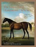 Lyons Press Horseman's Dictionary Full Explanations of More Than 1,000 Terms and Phrases Use...