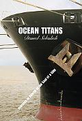 Ocean Titans Journeys in Search of the Soul of a Ship