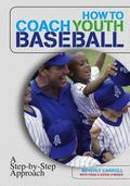 How to Coach Youth Baseball A Step-by-Step Appproach