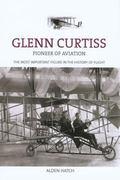 Glenn Curtiss Pioneer of Aviation