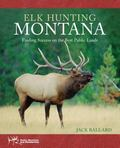 Elk Hunting Montana Finding Success on the Best Public Lands