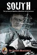 South: The Last Antarctic Expedition of Shackleton and the Endurance (Explorers Club Classic...