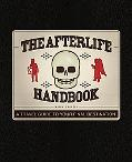 The Afterlife Handbook: A Travel Guide to Your Final Destination