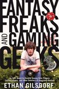 Fantasy Freaks and Gaming Geeks: An Epic Quest for Reality Among Role Players, Online Gamers...