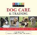 Knack Dog Care and Training: A Complete Illustrated Guide to Adopting, House-Breaking, and R...
