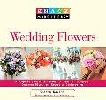 Knack Wedding Flowers: A Complete Illustrated Guide to Ideas for Bouquets, Ceremony Decor, a...