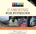 Knack Canoeing for Everyone: A Step-by-Step Guide to Selecting the Gear, Learning the Stroke...