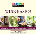 Knack Wine Basics: A Complete Illustrated Guide to Understanding, Selecting & Enjoying Wine ...