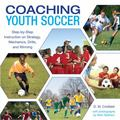 Knack Coaching Youth Soccer: Step-by-Step Instruction on Strategy, Mechanics, Drills, and Wi...
