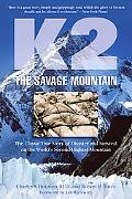 K2, the Savage Mountain: The Classic True Story of Disaster and Survival on the World's Seco...