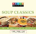 Knack Soup Classics: Chowders, Gumbos, Bisques, Broths, Stocks, and Other Delicous Soups (Kn...