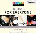 Knack Drums for Everyone: A Step-by-Step Guide to Equipment, Beats, and Basics (Knack: Make ...