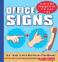 Office Signs: Communicate from Cube to Cube, in Meetings, or Behind the Boss's back!