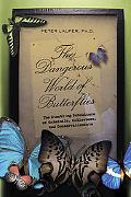 The Dangerous World of Butterflies: The Startling Subculture of Criminals, Collectors, and C...