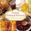 Knack Canning, Pickling & Preserving: Tools, Techniques & Recipes to Enjoy Fresh Food All Ye...