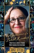 Confessions of a Tarot Reader: Practical Advice From This Realm and Beyond