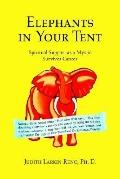 Elephants in Your Tent Spiritual Support As a Mystic Survives Cancer