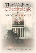 Walking Quadriplegic