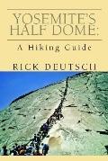 Yosemite's Half Dome A Hiking Guide