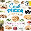 Cool Pizza to Make & Bake Cool Pizza to Make and Bake