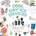 Cool Dry Ice Devices Fun Science Projects With Dry Ice