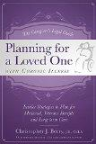 The Caregiver's Legal Guide  Planning for a Loved One With Chronic Illness: Inside Strategie...