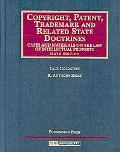 Copyright, Patent, Trademark and Related State Doctrines, Codes and Materials on the Law of ...